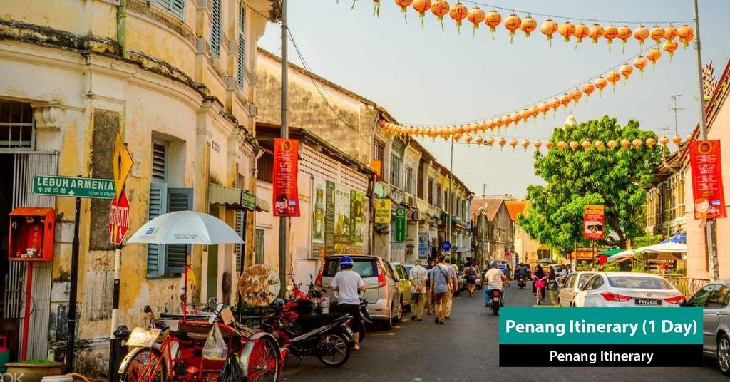 penang-itinerary-1-day-penang-van-rental